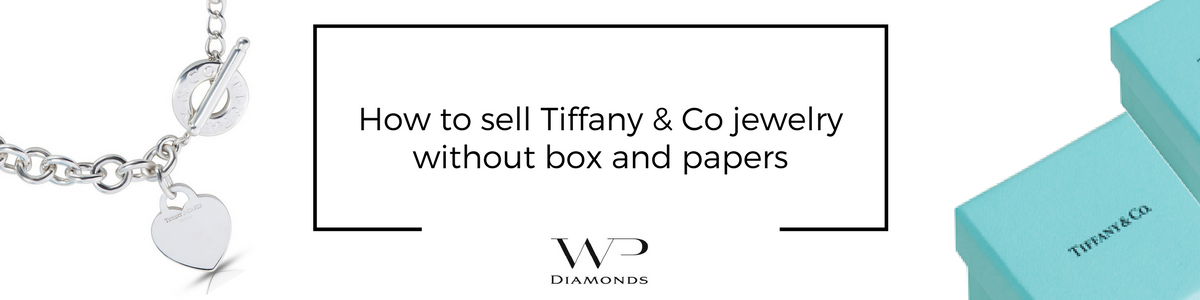 how to sell tiffany & co jewelry without box and papers